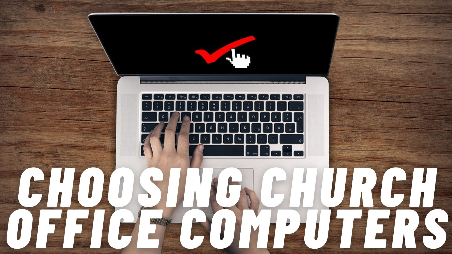 Choosing the Right Church Office Computer