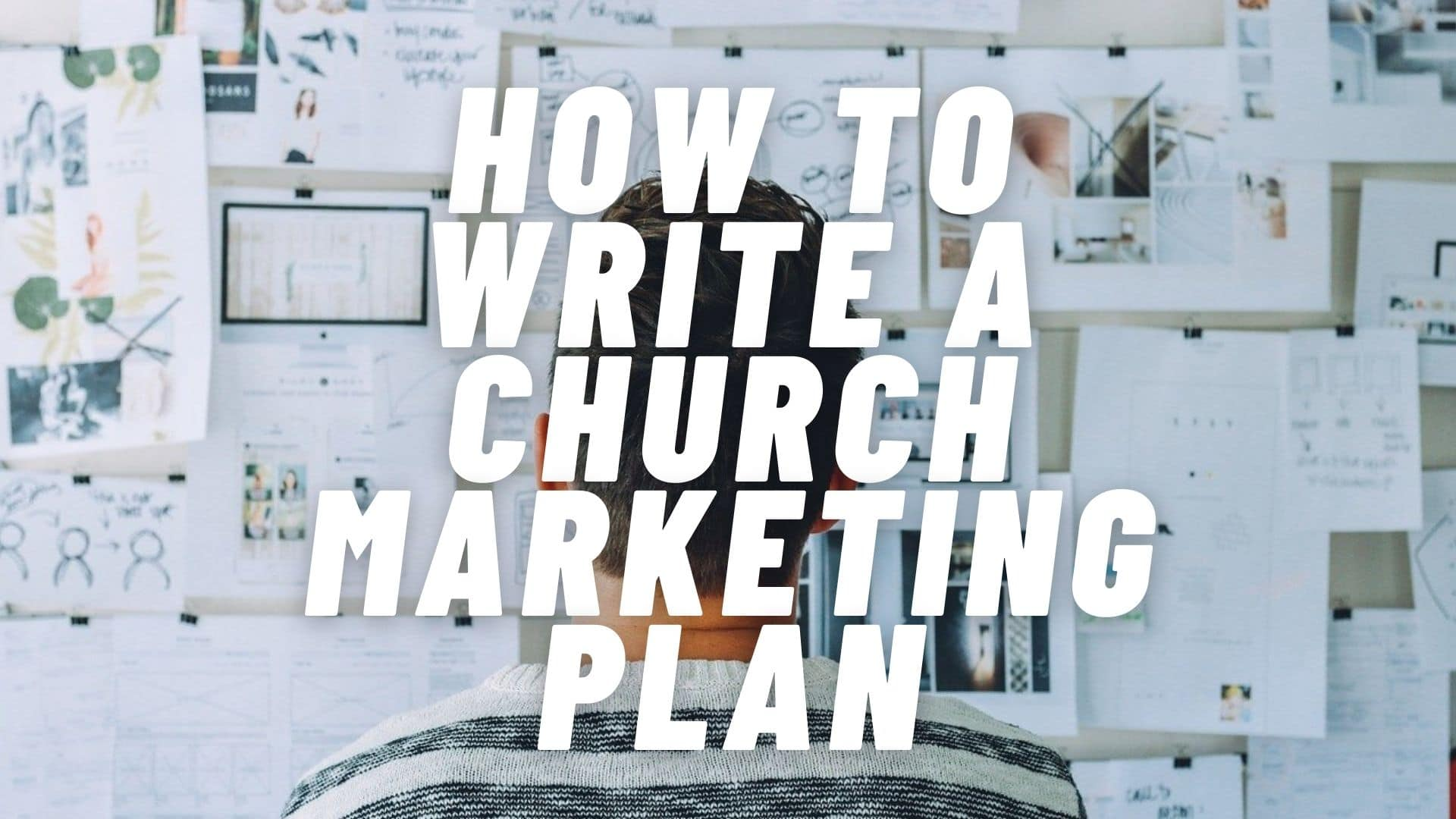 How To Write a Church Marketing Plan