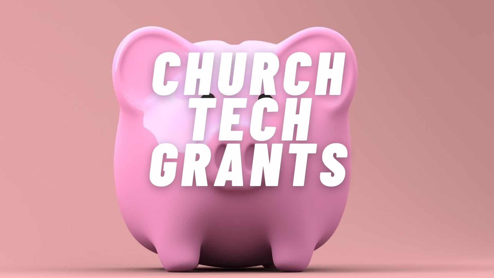 How to Access Church Technology Grants
